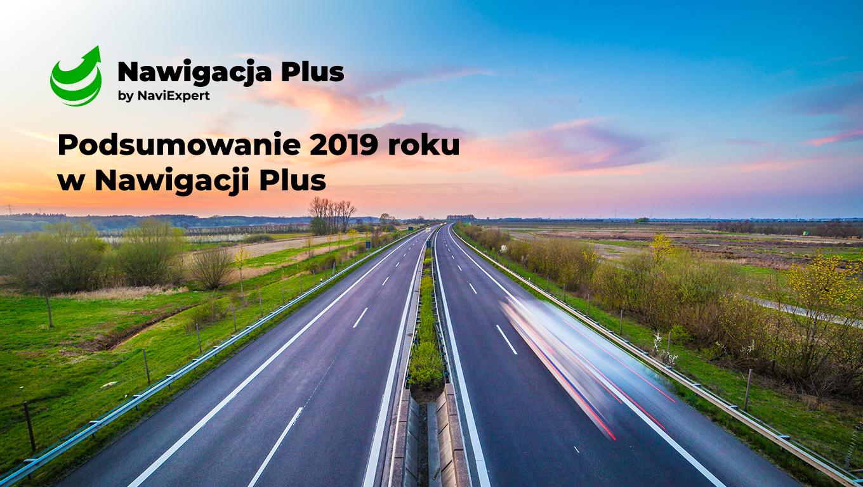 Podsumowanie 2019 roku, czyli 5 najważniejszych zmian w Nawigacji Plus